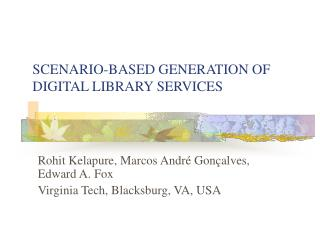 SCENARIO-BASED GENERATION OF DIGITAL LIBRARY SERVICES