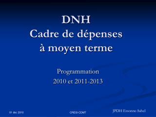 DNH Cadre de dépenses  à moyen terme