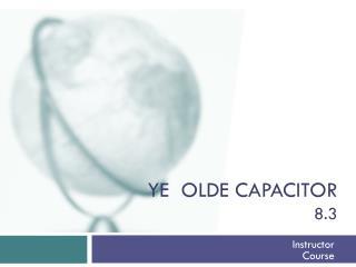 Ye   olde  capacitor 8.3