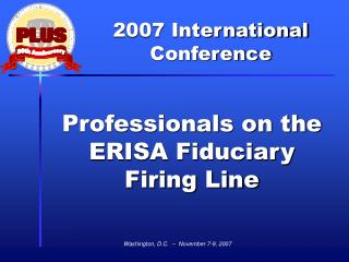 Professionals on the ERISA Fiduciary  Firing Line