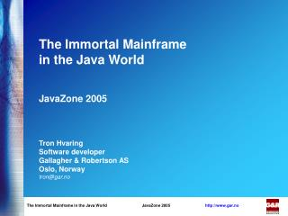 The Immortal Mainframe in the Java World