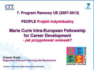 7. Program Ramowy UE (2007-2013) PEOPLE Projekt indywidualny
