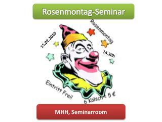 Rosenmontag -Seminar