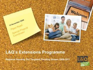 L&Q's Extensions Programme