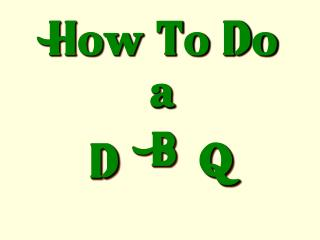 How To Do a