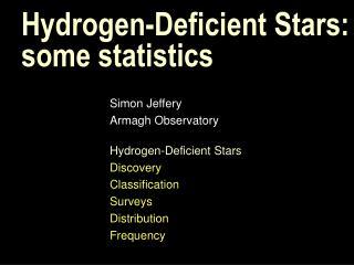 Hydrogen-Deficient Stars: some statistics