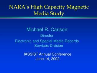 NARA's High Capacity Magnetic Media Study