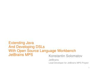 Extending Java And Developing DSLs With Open Source Language Workbench JetBrains MPS