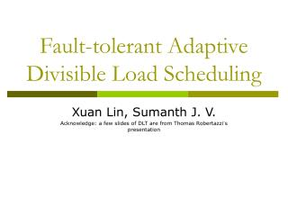Fault-tolerant Adaptive Divisible Load Scheduling
