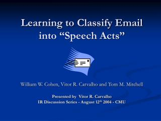 """Learning to Classify Email into """"Speech Acts"""""""