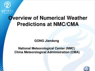 Overview of Numerical Weather Predictions at NMC/CMA