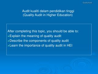 Audit kualiti dalam pendidikan tinggi (Quality Audit in Higher Education)