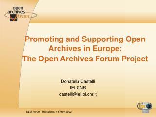 Promoting and Supporting Open Archives in Europe: The Open Archives Forum Project