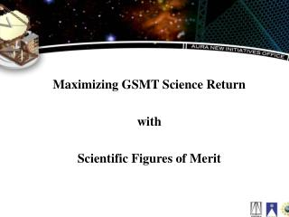 Maximizing GSMT Science Return with Scientific Figures of Merit