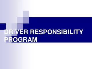 DRIVER RESPONSIBILITY PROGRAM