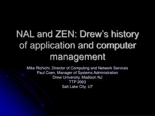 NAL and ZEN: Drew's history of application and computer management