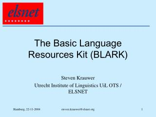 The Basic Language Resources Kit (BLARK)