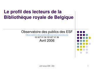 Le profil des lecteurs de la Biblioth�que royale de Belgique