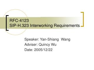 RFC-4123 SIP-H.323 Interworking Requirements