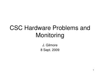 CSC Hardware Problems and Monitoring