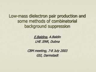 Low-mass dielectron pair production and some methods of combinatorial background suppression