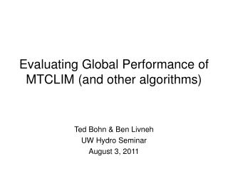 Evaluating Global Performance of MTCLIM (and other algorithms)