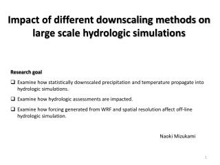 Impact of different downscaling methods on large scale hydrologic simulations