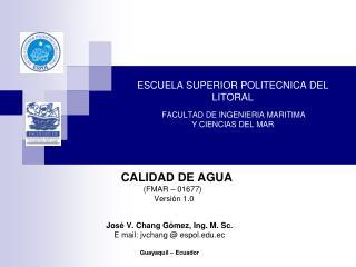ESCUELA SUPERIOR POLITECNICA DEL LITORAL FACULTAD DE INGENIERIA MARITIMA  Y CIENCIAS DEL MAR