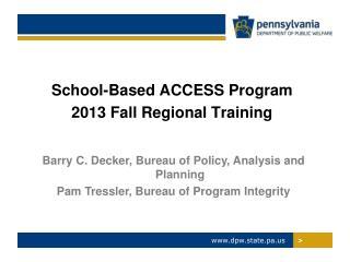 School-Based ACCESS Program  2013 Fall Regional Training