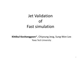 Jet Validation of Fast simulation
