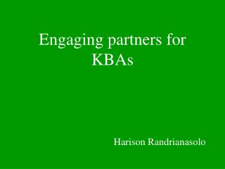 Engaging partners for  KBAs