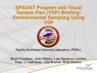 SPADAT Program and Visual Sample Plan (VSP) Briefing:   Environmental Sampling Using VSP