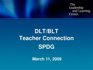 DLT/BLT Teacher Connection SPDG