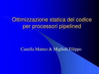 Ottimizzazione statica del codice per processori pipelined