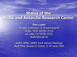 Status of the Arctic and Antarctic Research Center