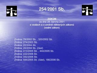 254/2001 Sb. ZÁKON ze dne 28. června 2001 o vodách a o změně některých zákonů (vodní zákon)