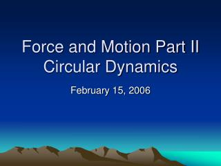 Force and Motion Part II Circular Dynamics