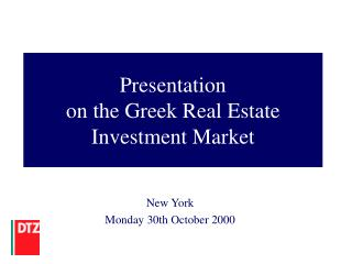 Presentation on the Greek Real Estate  Investment  Market