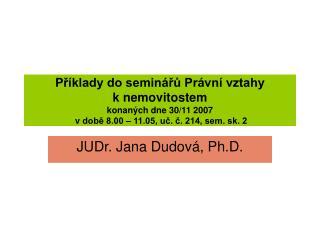 JUDr. Jana Dudová, Ph.D.