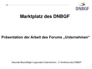 Marktplatz des DNBGF