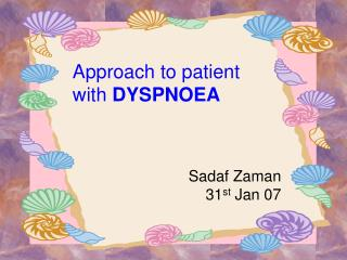 Approach to patient  with  DYSPNOEA
