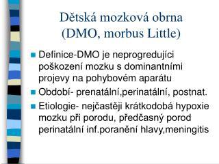 Dětská mozková obrna  (DMO, morbus Little)