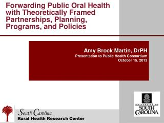 Amy Brock Martin, DrPH Presentation to Public Health Consortium October 15. 2013