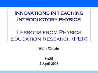 Innovations in teaching introductory physics   Lessons from Physics Education Research PER