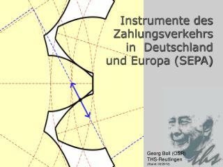 Instrumente des  Zahlungsverkehrs  in  Deutschland  und Europa (SEPA)