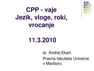 CPP - vaje Jezik, vloge, roki, vrocanje  11.3.2010