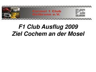 F1 Club Ausflug 2009 Ziel Cochem an der Mosel