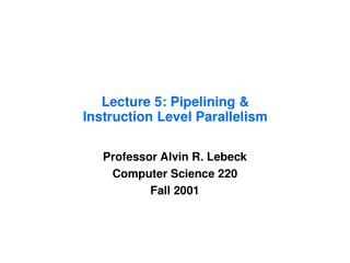 Lecture 5: Pipelining & Instruction Level Parallelism