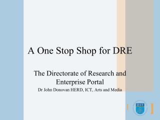A One Stop Shop for DRE