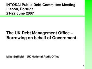 The UK Debt Management Office � Borrowing on behalf of Government